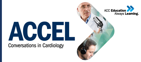 ACCEL Conversations in Cardiology
